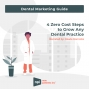 Artwork for Dental Marketing Guide: 4 Zero Cost Steps to Grow Any Dental Practice