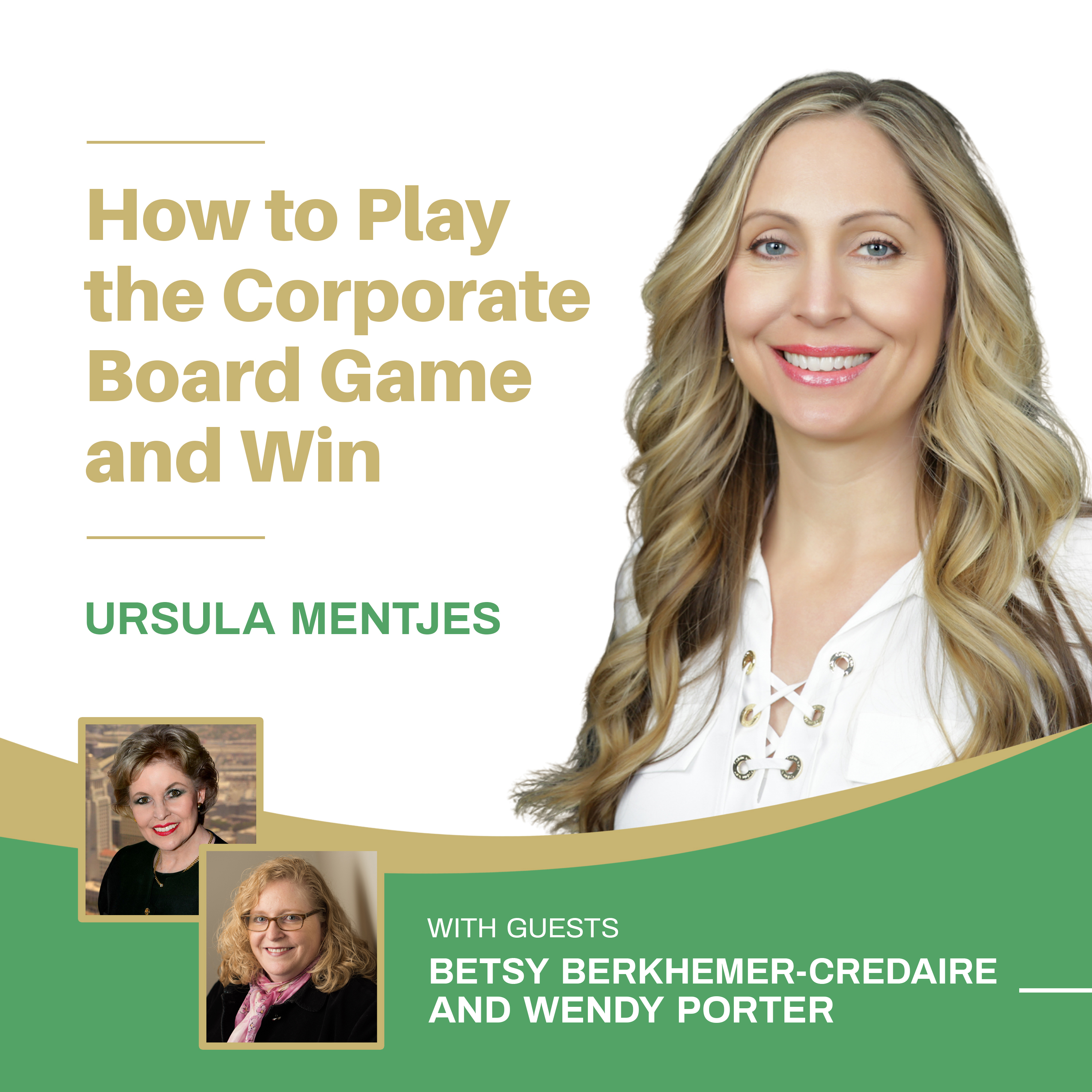 EP146: How to Play the Corporate Board Game & Win  With Betsy Berkhemer-Credaire & Wendy Porter