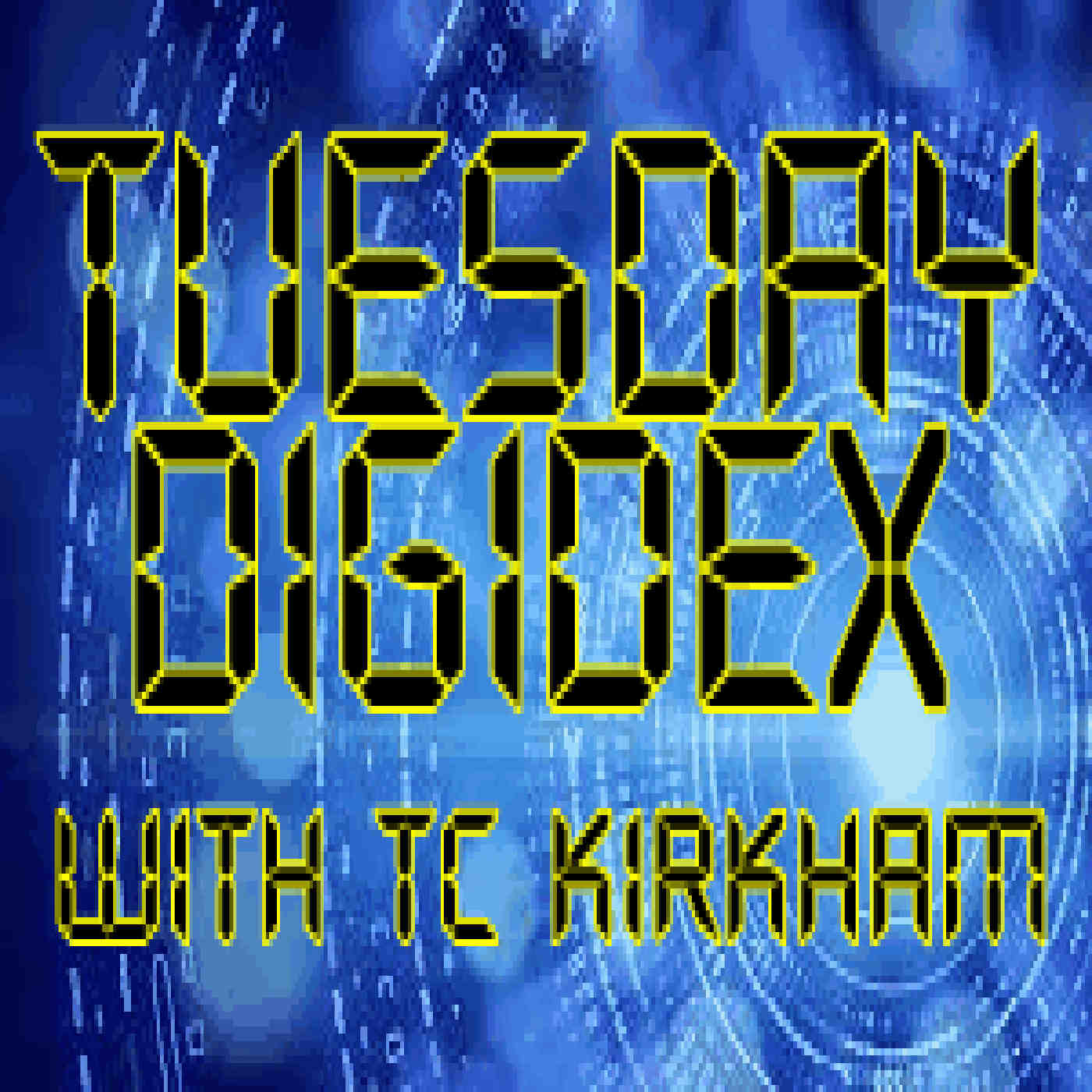 Artwork for Tuesday Digidex with TC Kirkham - January 23 2018