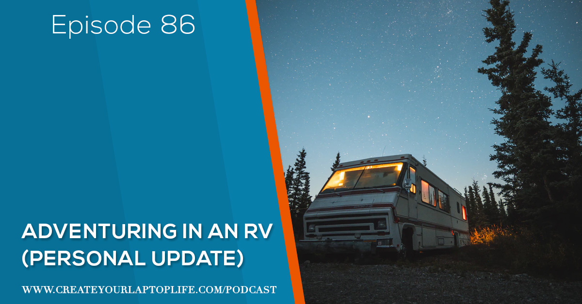 Episode 86: Adventuring in an RV (Personal Update)