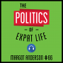 Artwork for 66: The Politics of Expat Life – Margot Anderson