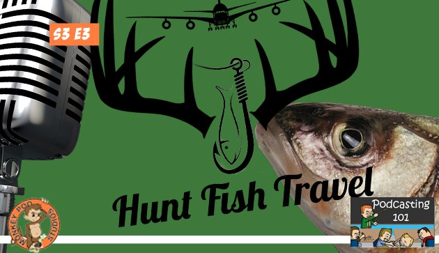 S3E3 Hunt Fish Travel 101 with Carrie Zylka