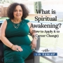 Artwork for EP19: What is Spiritual Awakening? (How to Apply it to a Career Change)
