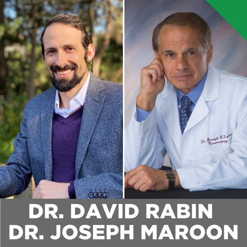 The Future Of Health Care, Wearables, AI, Plant Medicine & More With Dr. David Rabin & Dr. Joseph Maroon.
