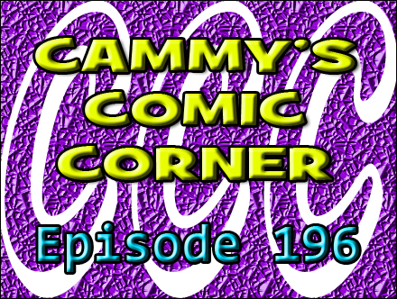 Cammy's Comic Corner - Episode 196 (1/29/12)