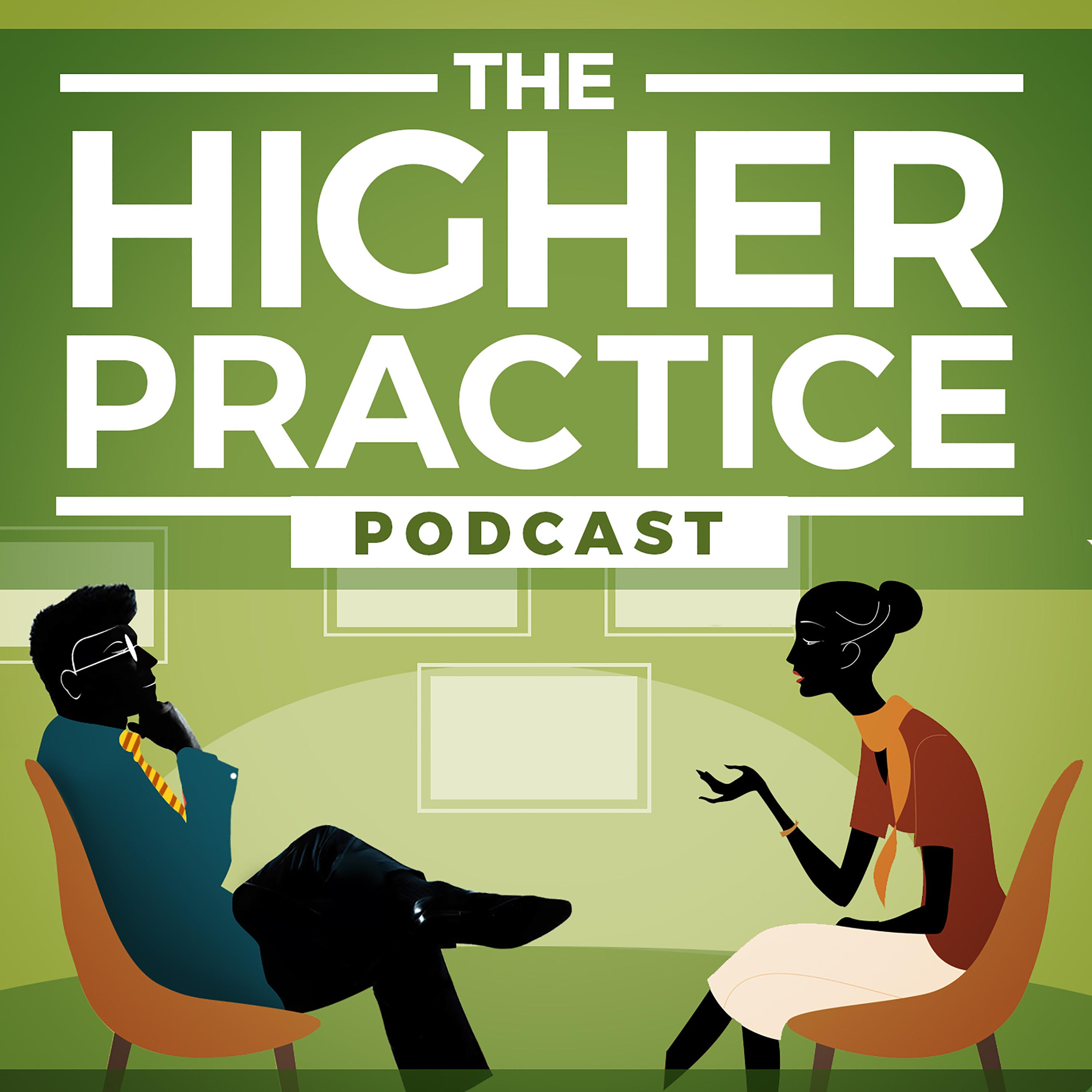 The Higher Practice Podcast for Optimal Mental Health - Is There a Secret to Happiness? - HPP 38