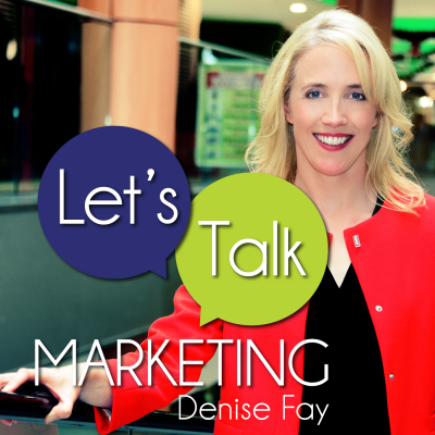 Lets Talk Marketing with Denise Fay  show image
