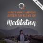Artwork for MEDITATE: What Happens After 30 Days of Meditating