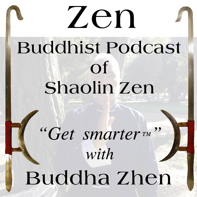Artwork for Zen Buddhist Podcast of Shaolin Zen CyberTemple-013