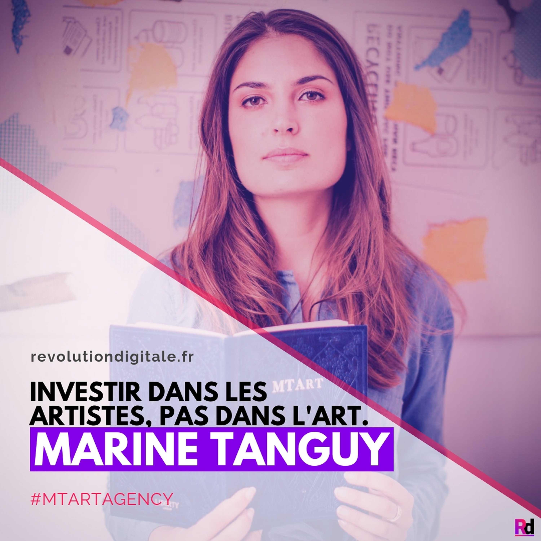 Investir dans les artistes, pas dans l'art, avec Marine Tanguy (MTArt Agency)