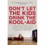 Artwork for Show 782 Dont Let Your Kids Drink the Kool-Aid- Confronting the Left's Assault on Our Families, Faith, and Freedom