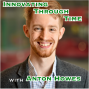 Artwork for Innovating Through Time with Anton Howes [Idea Machines #29]