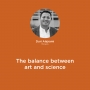 Artwork for The balance between art and science