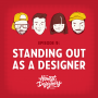 Artwork for Episode 9 - Standing Out As a Designer