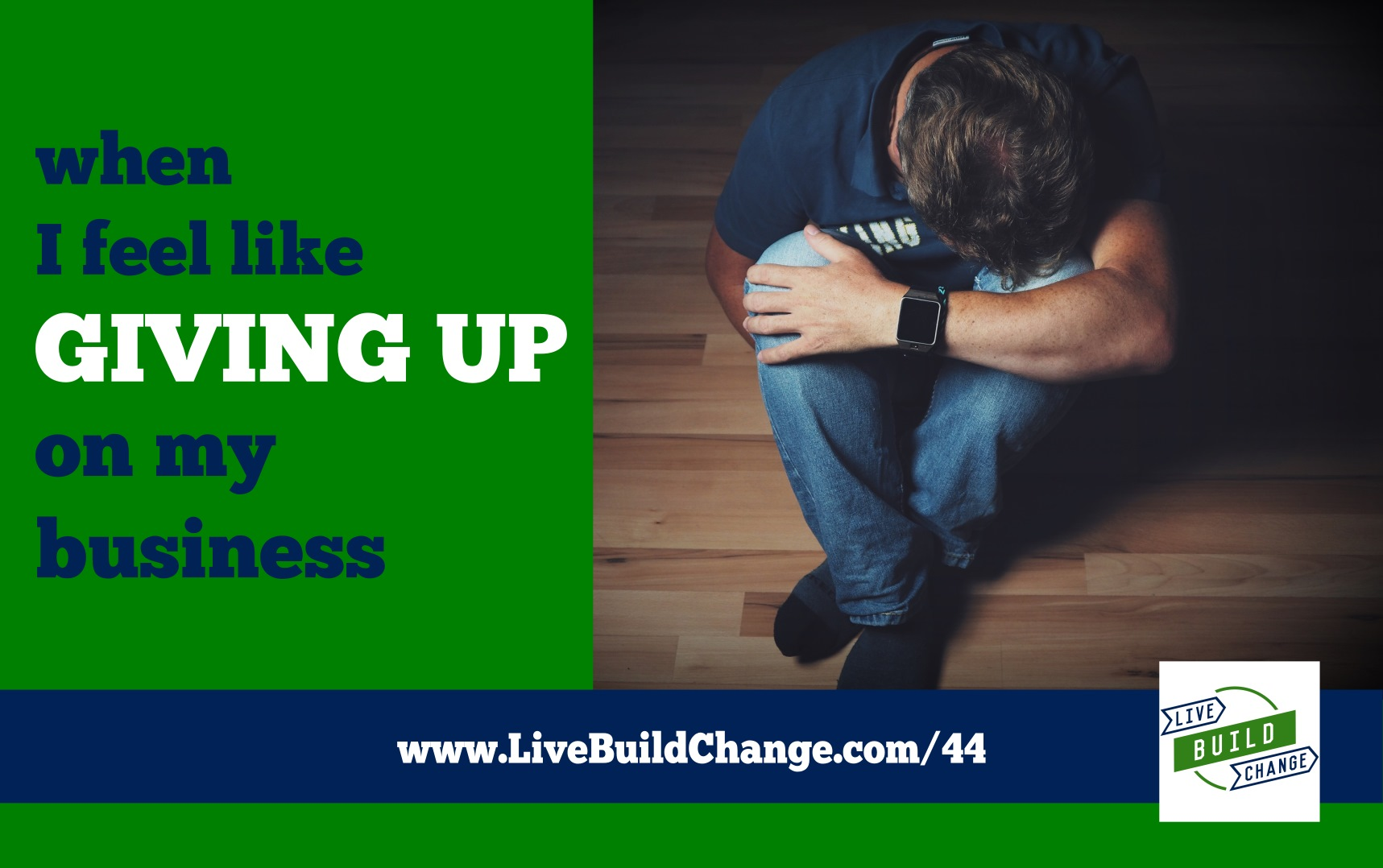 When I Feel Like Giving Up On My Business [Ep 44]