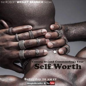 Coming to and Commanding Your Self-Worth