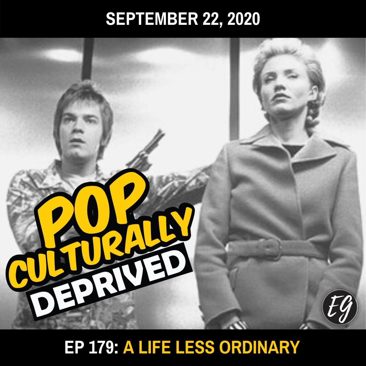 Episode 182: A Life Less Ordinary
