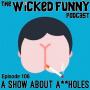 Artwork for Episode 106 - A**holes
