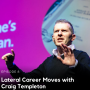 Artwork for 8. Lateral Career Moves with Craig Templeton