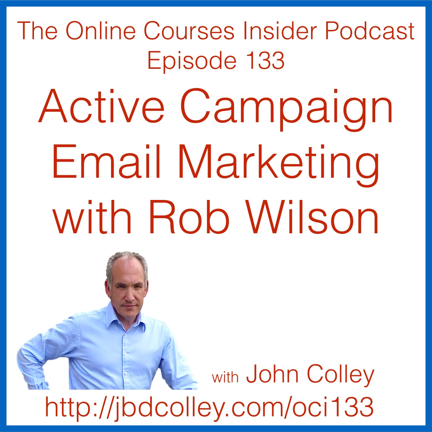 OCI133 Active Campaign Email Marketing with Rob Wilson
