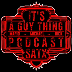 It's a Guy Thing Podcast - San Antonio Texas