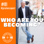 Artwork for  #81: Who Are You Becoming? - Daily Mentoring w/ Trevor Crane #greatnessquest