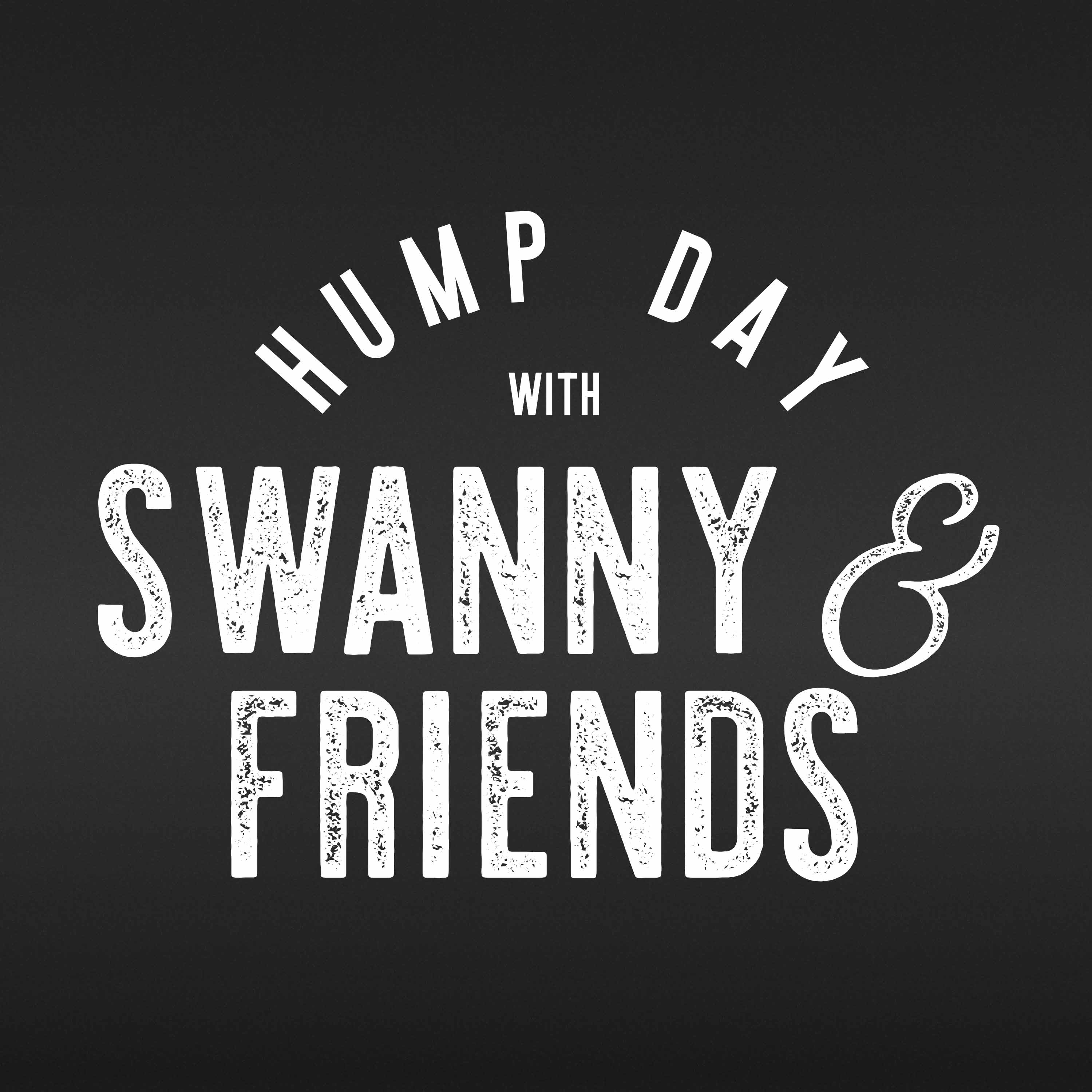 Hump Day with Swanny & Friends show art
