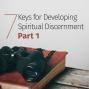 Artwork for Episode 22: 7 Keys for Developing Spiritual Discernment