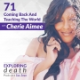 Artwork for Coming Back And Teaching The World With Cherie Aimée - Episode 71
