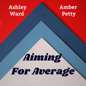 Aiming For Average A Low-Key Goal Setting Podcast