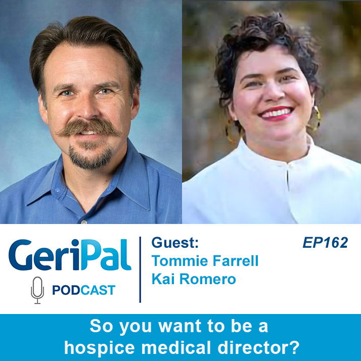 So you want to be a hospice medical director? Podcast with Tommie Farrell and Kai Romero