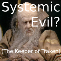 Systemic Evil (The Keeper of Traken)