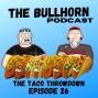 Artwork for The Taco Throwdown | Episode 26