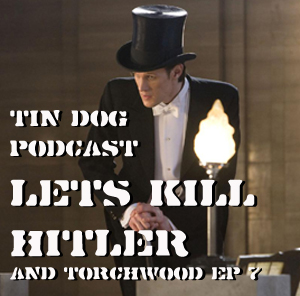 TDP 197: Lets Kill Hitler and Torchwood Ep 7