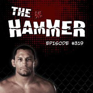 The Hammer MMA Radio - Episode 319