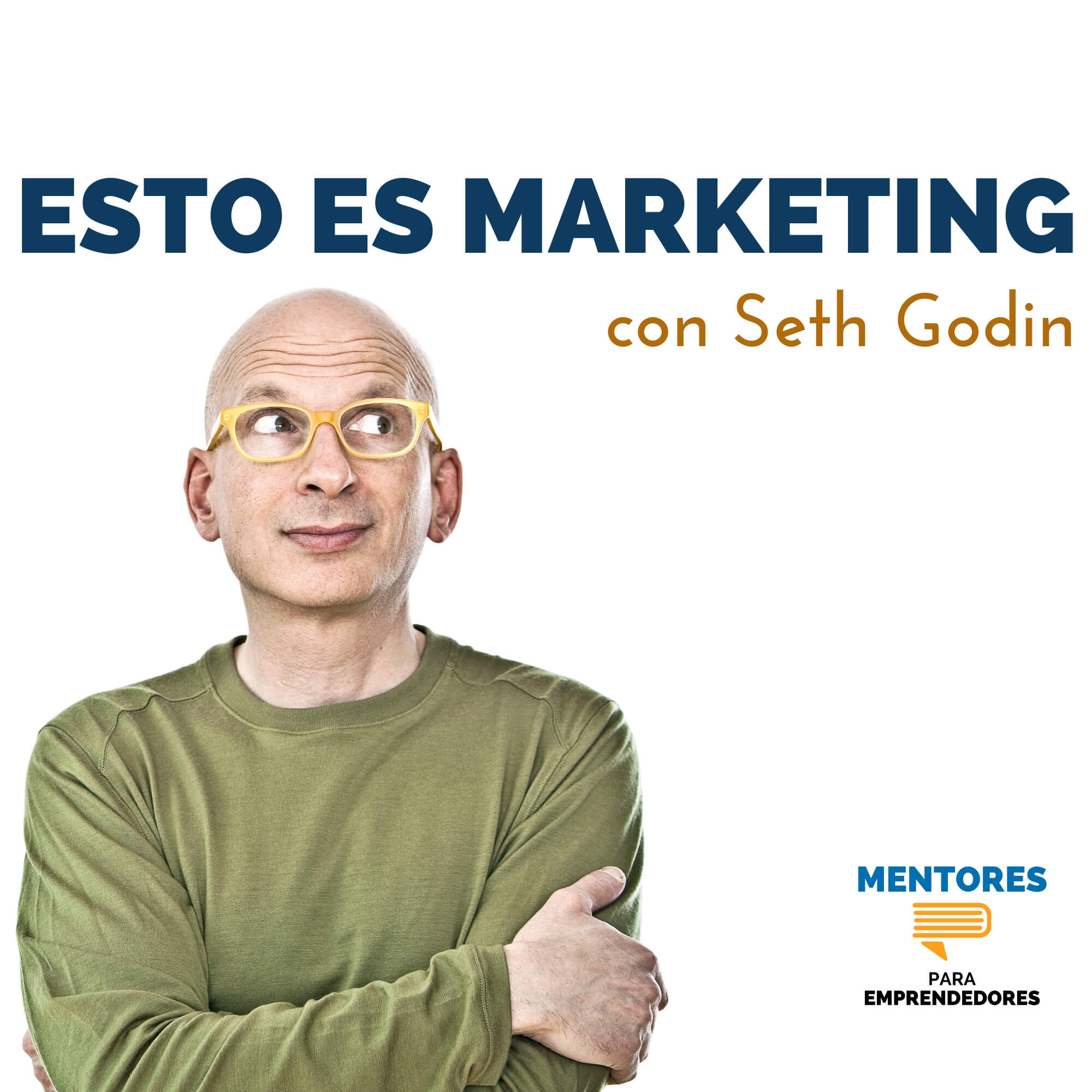 Esto es Marketing, con Seth Godin - Mentores para Emprendedores
