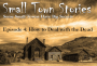 Artwork for Small Town Stories: How to Deal with the Dead