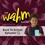 Artwork for Episode 7 - Back to school - WAH Schedule - Priorities