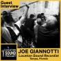 Artwork for 005 Joe Giannotti-Freelance Sound Recordist based out of Tampa, Florida