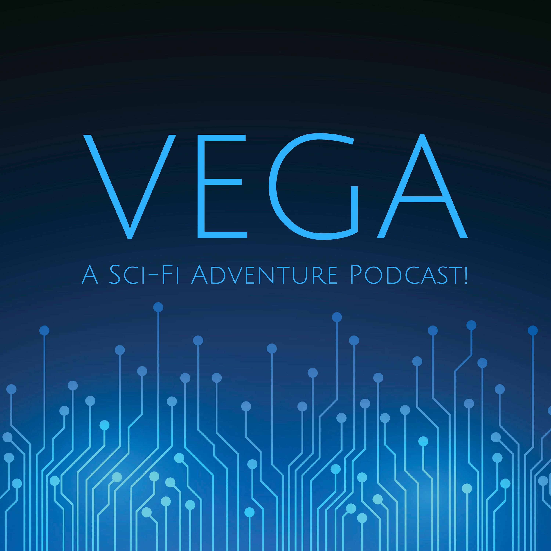 """    Vega: A Sci-Fi Adventure Podcast! "" Podcast"