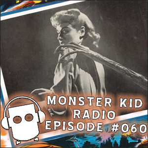 Monster Kid Radio #060 - War of the Worlds with Tracey Morris - Part Two