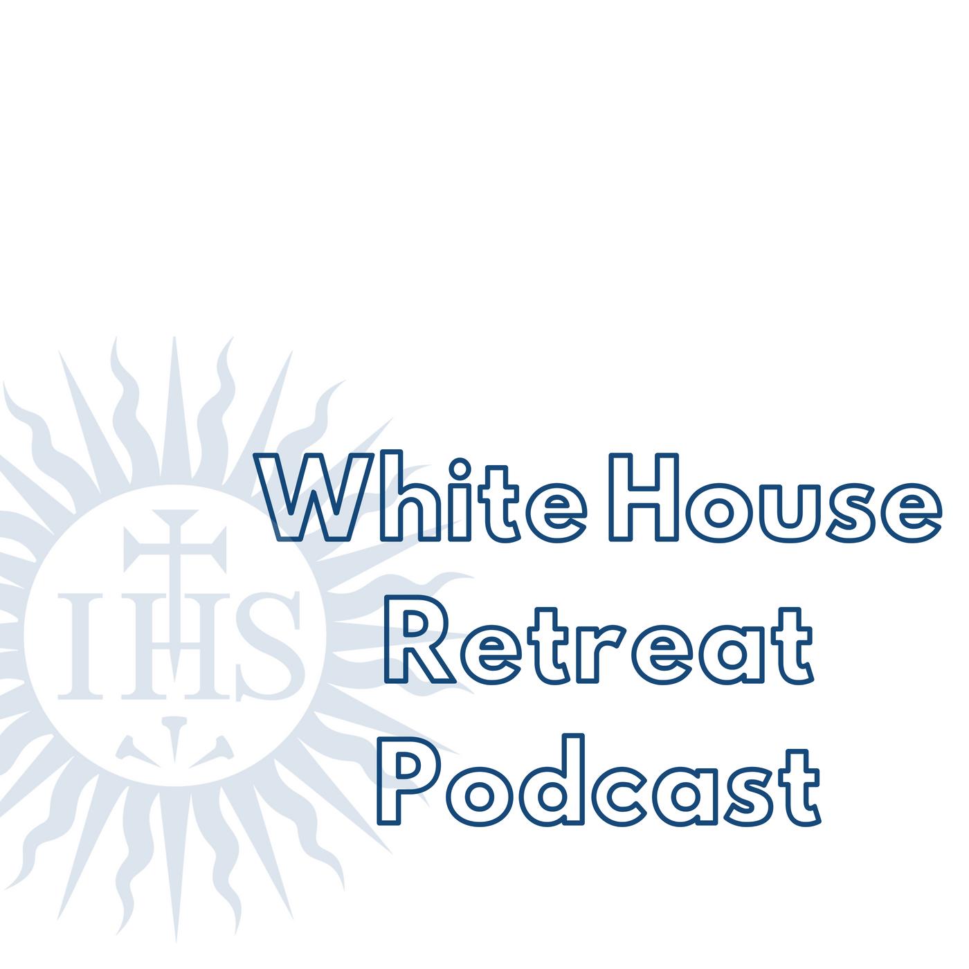 White House Retreat Podcast show art