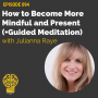 Artwork for 094 -  How to Become More Mindful and Present (+Guided Meditation) | Julianna Raye
