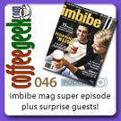 CoffeeGeek Podcast  046 - Super Sized Imbibe Mag Show & More!
