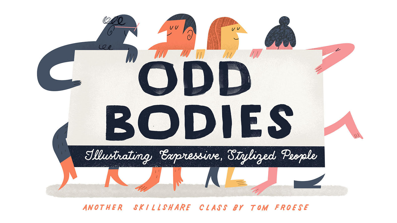 Tom Froese Odd Bodies Skillshare