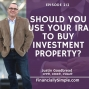 Artwork for Should You Use Your IRA to Buy Investment Property?