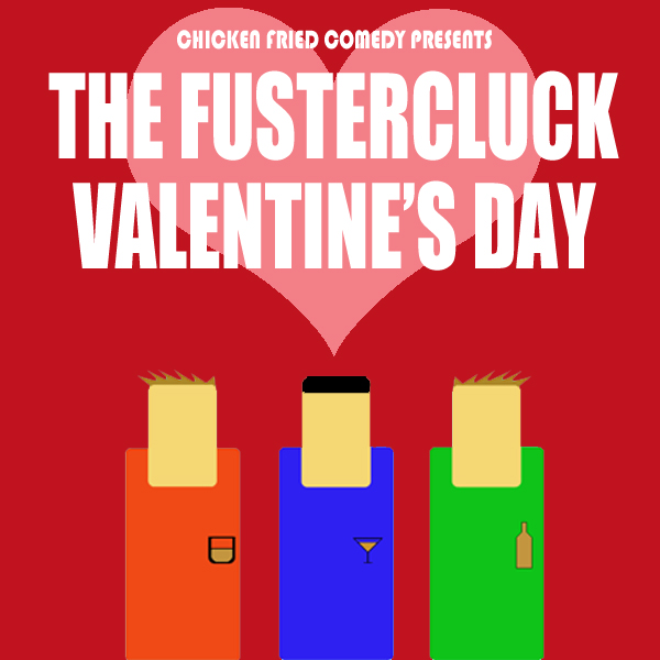 The Fustercluck Ep 27: Valentine's Day