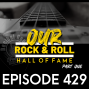 Artwork for Our Rock & Roll Hall of Fame Part One - Ep429