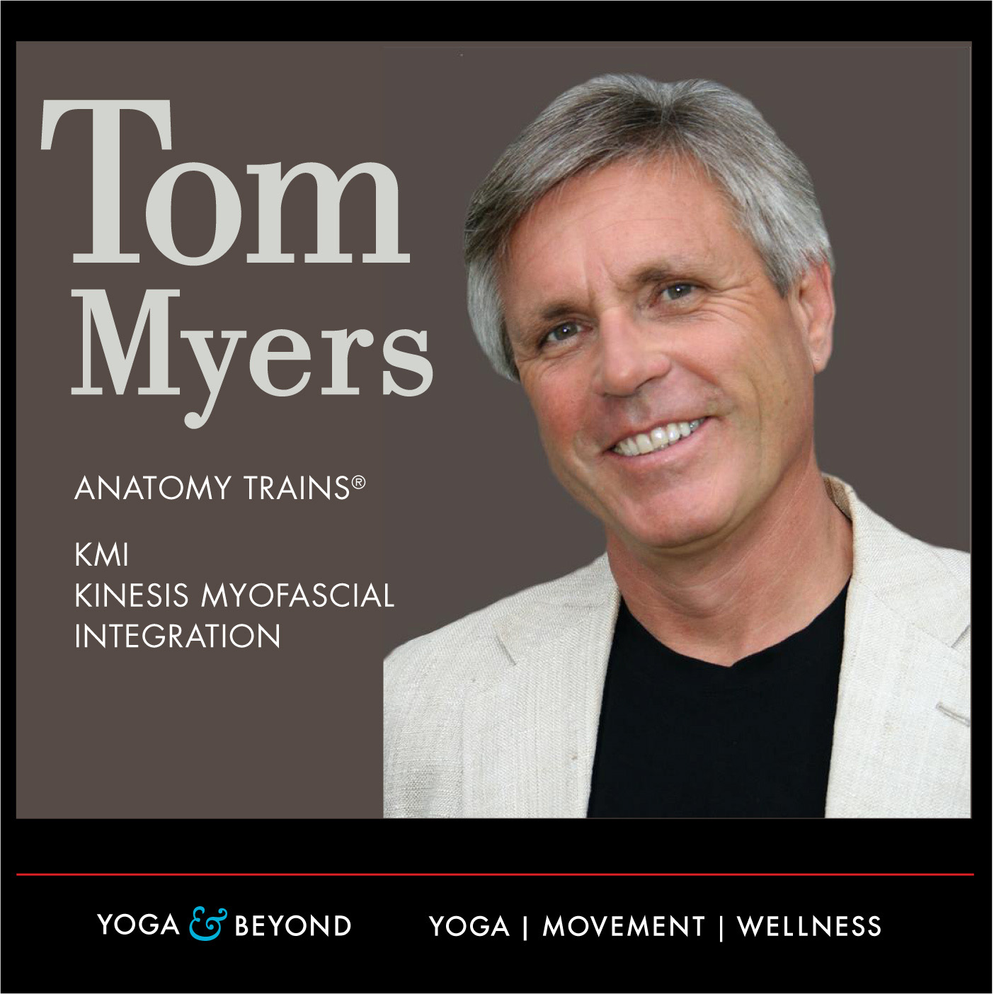 Yoga & Beyond #18 Tom Myers–Anatomy Trains