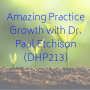 Artwork for Amazing Practice Growth with Dr. Paul Etchison (DHP213)